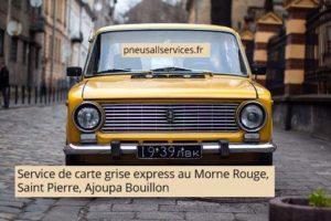 service de carte grise express au Morne Rouge Saint Pierre Ajoupa Bouillon